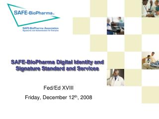SAFE-BioPharma Digital Identity and Signature Standard and Services