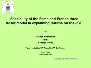 Feasibility of the Fama and French three factor model in explaining returns on the JSE.