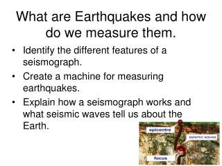 What are Earthquakes and how do we measure them.