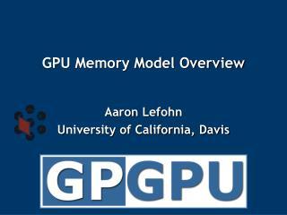 GPU Memory Model Overview