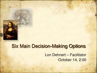 Six Main Decision-Making Options