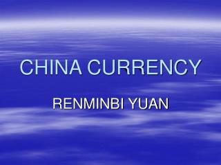 CHINA CURRENCY