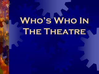 Who's Who In The Theatre