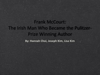 Frank McCourt:  The Irish Man Who Became the Pulitzer-Prize Winning Author