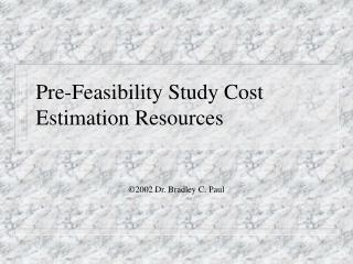 Pre-Feasibility Study Cost Estimation Resources