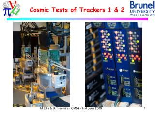 Cosmic Tests of Trackers 1 & 2