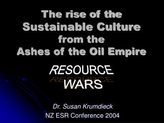 The rise of the  Sustainable Culture  from the  Ashes of the Oil Empire