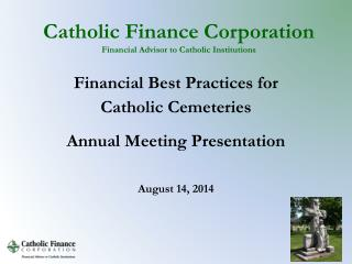 Catholic Finance Corporation Financial Advisor to Catholic Institutions