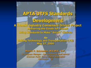 "Using Standards to Make ""Smart"" Choices for  Talking Technology and Transportation (T3)"