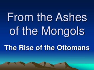 From the Ashes of the Mongols