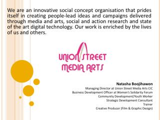 Natasha Boojihawon Managing Director at Union Street Media Arts CIC