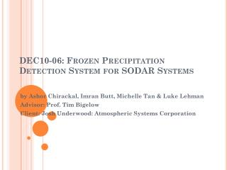 DEC10-06: Frozen Precipitation Detection System for SODAR Systems