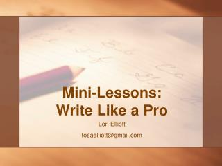 Mini-Lessons: Write Like a Pro