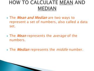 HOW TO CALCULATE  MEAN  AND  MEDIAN