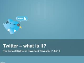 Twitter – what is it?