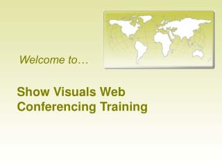 Show Visuals Web  Conferencing Training