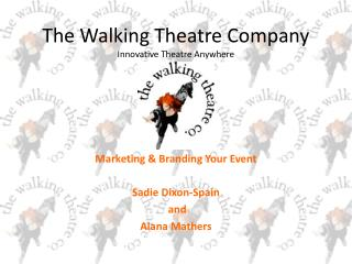 The Walking Theatre Company Innovative Theatre Anywhere