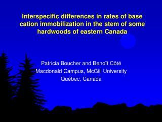 Patricia Boucher and Benoît Côté Macdonald Campus, McGill University Québec, Canada
