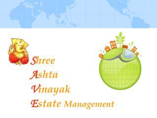 S hree A shta V inayak E state Management