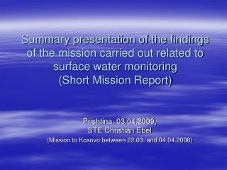 Prishtina, 03.04.2009, STE Christian Ebel (Mission to Kosovo between 22.03  and 04.04.2008)