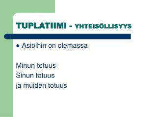 TUPLATIIMI -  YHTEISÖLLISYYS