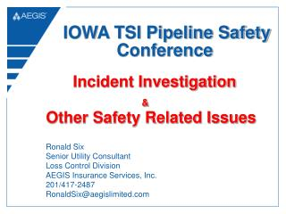 Ronald Six Senior Utility Consultant Loss Control Division AEGIS Insurance Services, Inc.