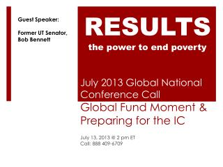 July 2013 Global National Conference Call Global Fund Moment & Preparing for the IC