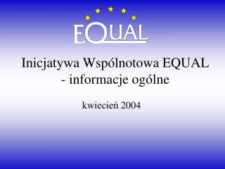 Inicjatywa Wsp�lnotowa EQUAL - informacje og�lne
