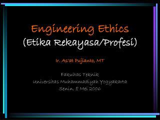 Engineering Ethics (Etika Rekayasa/Profesi)
