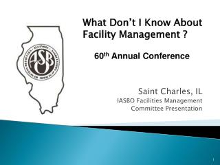 Saint Charles, IL IASBO Facilities Management  Committee Presentation
