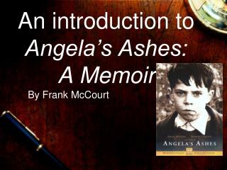 An introduction to Angela�s Ashes:  A Memoir