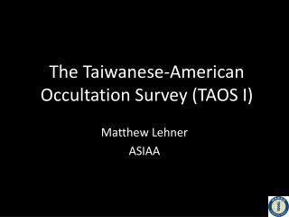 The Taiwanese-American Occultation Survey (TAOS I)