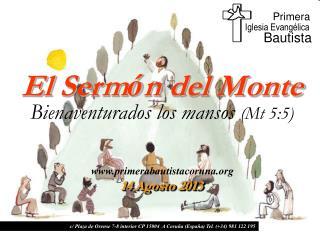 El  Serm � n  del Monte Bienaventurados  los  mansos (Mt 5:5)