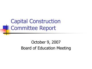 Capital Construction Committee Report