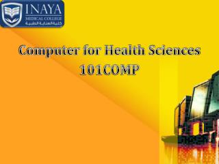 Computer for Health Sciences 101COMP