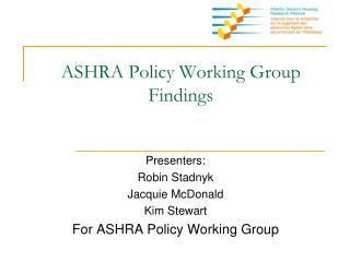 ASHRA Policy Working Group  Findings