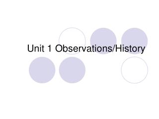 Unit 1 Observations/History