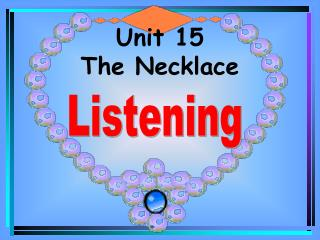 Unit 15  The Necklace
