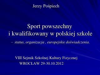 VIII Sejmik Szkolnej Kultury Fizycznej WROCŁAW 29-30.10.2012