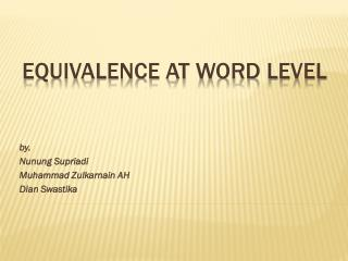 EQUIVALENCE AT WORD LEVEL