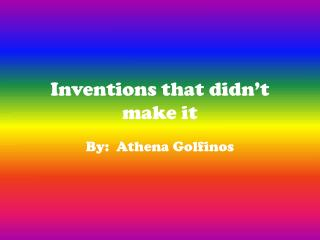 Inventions that didn't make it
