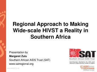 Regional Approach  to M aking  W ide-scale HIVST  a  Reality  in Southern Africa