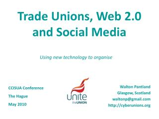 Trade Unions, Web 2.0 and Social Media
