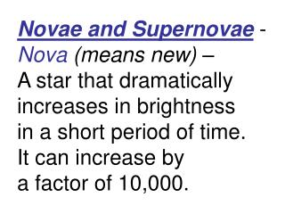 From Earth we can observe two or three novae each year.