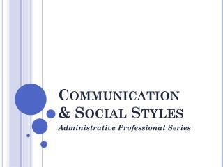 Communication  & Social Styles