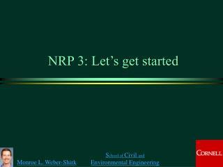 NRP 3: Let's get started