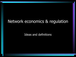 Network economics & regulation