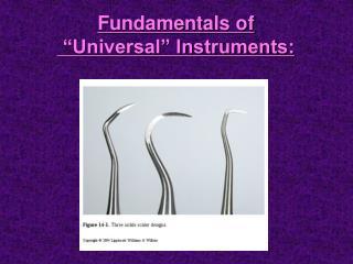 "Fundamentals of   ""Universal"" Instruments:"