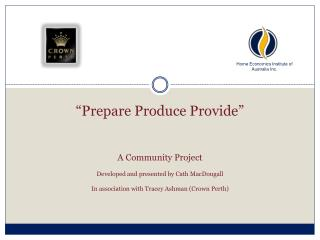 """Prepare Produce Provide"""