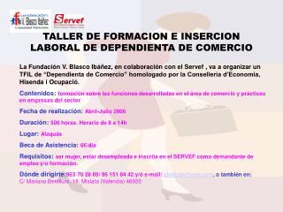 TALLER DE FORMACION E INSERCION LABORAL DE DEPENDIENTA DE COMERCIO